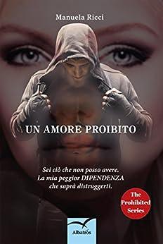 Un amore proibito di [Manuela Ricci]