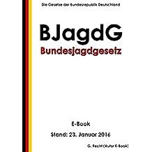 Bundesjagdgesetz (BJagdG) - E-Book - Stand: 23. Januar 2016