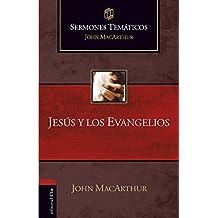 Sermones temáticos sobre Jesús y los Evangelios (Sermones Tematicos MacArthur) (Spanish Edition)