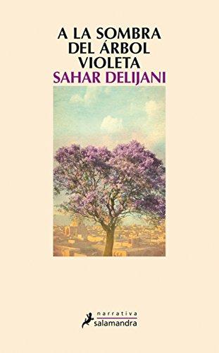 A la sombra del árbol violeta eBook: Sahar Delijani: Amazon.es ...