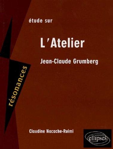 Etude sur Jean-Claude Grumberg : L'Atelier par Claudine Nacache-Ruimi