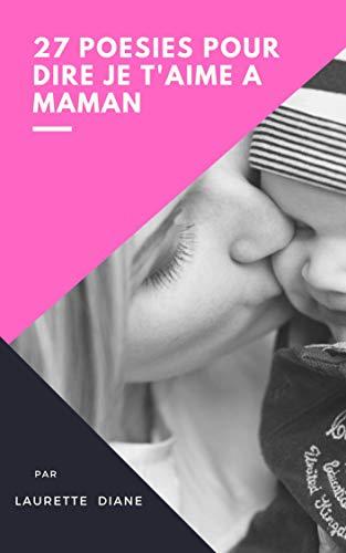 27 Poésies Pour Dire Je Taime A Maman Poèmes Pour Maman