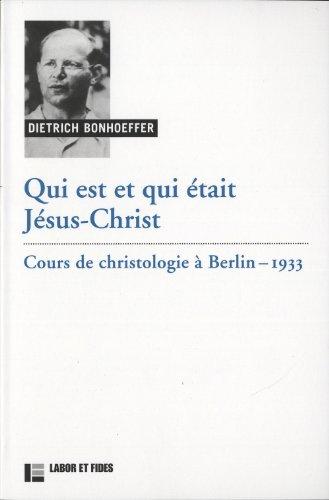 Qui est et qui était Jésus-Christ: Cours de christologie à Berlin - 1933