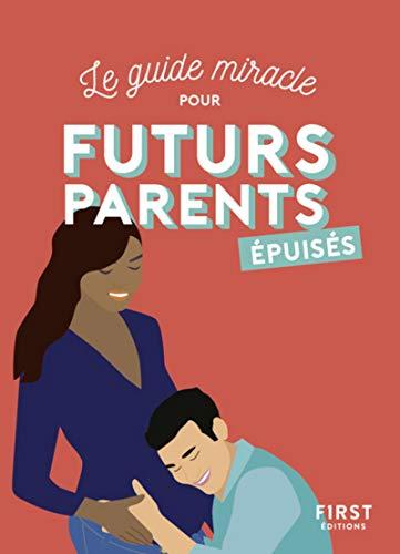 Le guide miracle pour futurs parents épuisés par Parent EPUISE