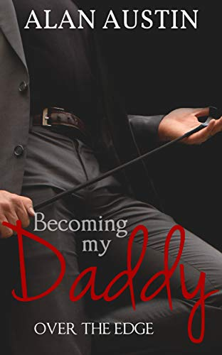 Becoming My Daddy: Over the Edge (Book 3) (English Edition)