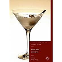 James Bond Uncovered (Palgrave Studies in Adaptation and Visual Culture)