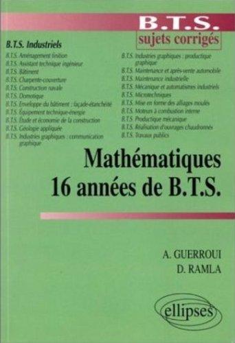 16 années de B.T.S. Mathématiques