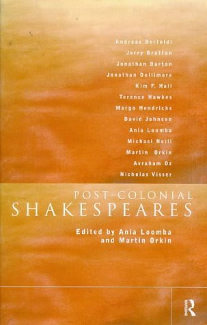 post-colonial-shakespeares-new-accents-by-ania-loomba-editor-martin-orkin-editor-3-sep-1998-paperbac