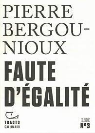 Faute d'égalité par Pierre Bergounioux