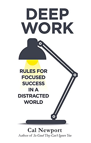 Deep Work: Rules for Focused Success in a Distracted World (Piatkus Books) por Cal Newport