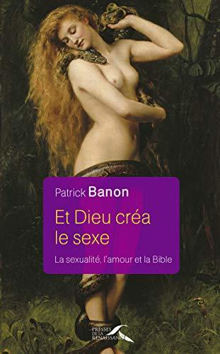 Et Dieu créa le sexe par Patrick BANON