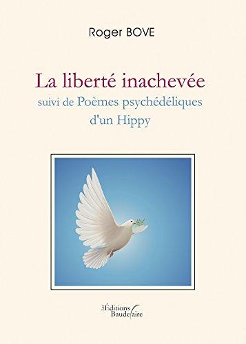 Livre La liberté inachevée suivi de Poèmes psychédéliques d'un Hippy pdf