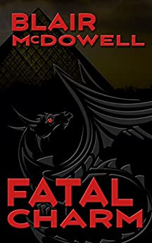 Fatal Charm (English Edition) par [McDowell, Blair]