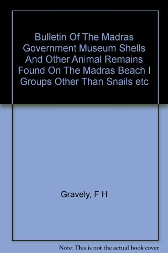 Bulletin Of The Madras Government Museum Shells And Other Animal Remains Found On The Madras Beach I Groups Other Than Snails etc