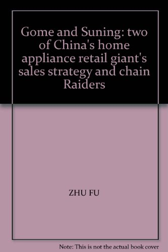 gome-and-suning-two-of-chinas-home-appliance-retail-giants-sales-strategy-and-chain-raiders