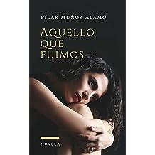 AQUELLO QUE FUIMOS: Ganadora Premio Literario de Amazon 2018
