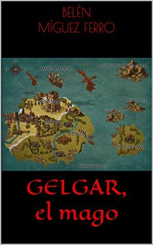 Gelgar, El Mago eBook: Belén Míguez Ferro: Amazon.es: Tienda Kindle