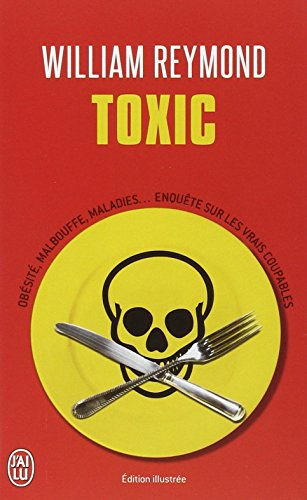 Toxic - document - t8525 - obesite, malbouffe, maladies... enquete sur les vrais coupables (J'ai lu Document)