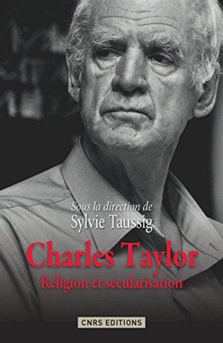 Charles Taylor. Religion et sécurisation: Religion et sécularisation