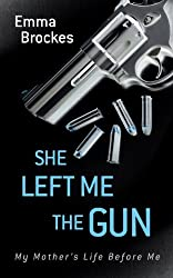 She Left Me the Gun: My Mother's Life Before Me (Thorndike Press Large Print Biography)