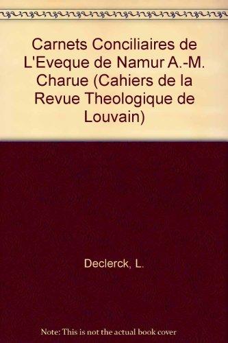 Carnets Conciliaires De L'eveque De Namur A.-m. Charue par L Declerck