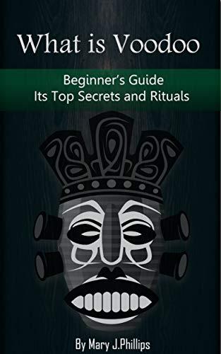 What Is Voodoo >> What Is Voodoo Beginner S Guide Discover Its Top Secret Spells