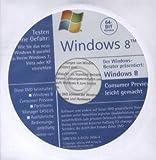Windows 8 Consumer Preview leicht gemacht (64-Bit-Version), CD-ROMTesten Sie ohne Gefahr: Wie Sie das neue Windows 8 parallel zu Ihrem Windows 7, Vista oder XP einrichten