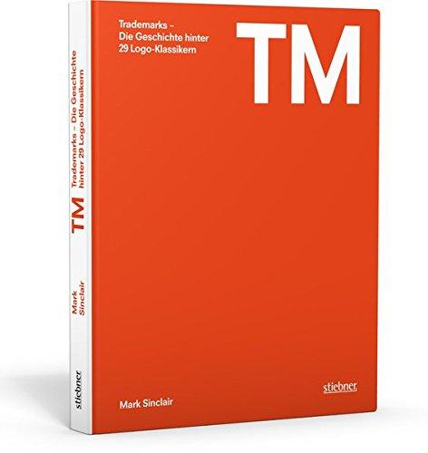 Trademarks - Die Geschichte hinter 29 Logo-Klassikern