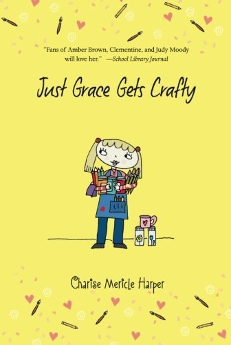 Just Grace Gets Crafty (The Just Grace Series) by Charise Mericle Harper (2015-09-22)
