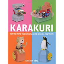 Karakuri : How to Make Mechanical Paper Models That Move: How to Make Mechanical Paper Models That Move