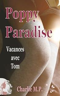 Poppy Paradise: Vacances avec Tom par Charlie M.P.