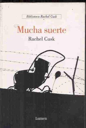 Mucha suerte (Narrativa) por Rachel Cusk