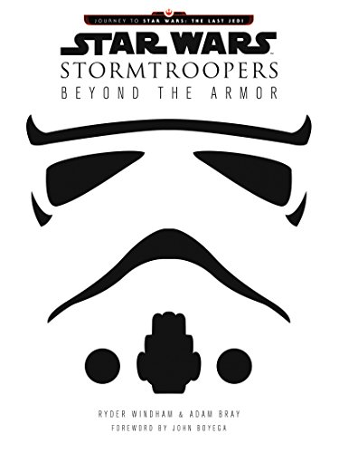 John Adams Kostüm - Star Wars Stormtroopers: Beyond the Armor (Star Wars: Journey to Star Wars: the Last Jedi) (English Edition)