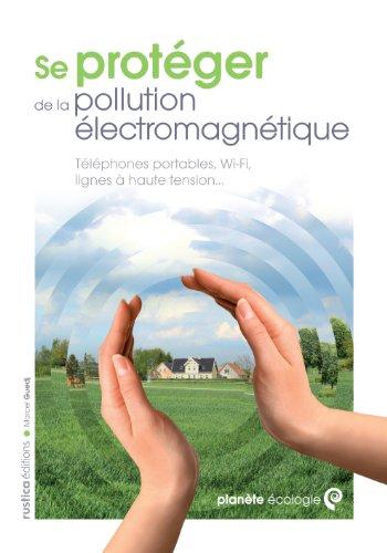 Se protéger de la pollution électromagnétique