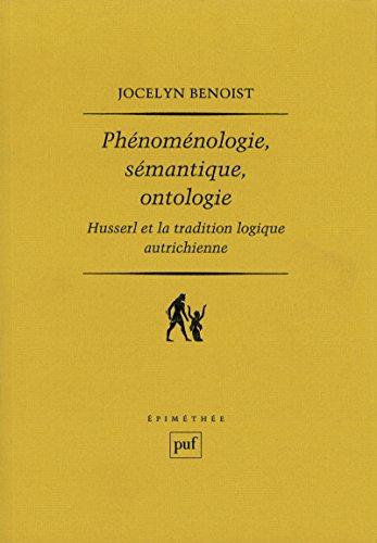 Phénoménologie, sémantique, ontologie (Epimethée) par Jocelyn Benoist