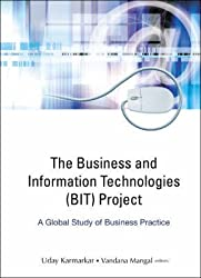[(The Business and Information Technologies (BIT) Project : A Global Study of Business Practice)] [By (author) Uday Karmarkar ] published on (February, 2007)