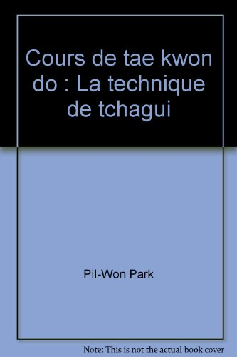 Cours de tae kwon do : La technique de tchagui