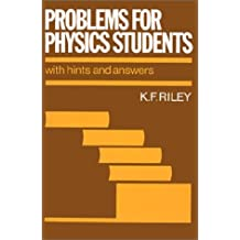 Problems for Physics Students: With Hints and Answers by K. F. Riley (1982-11-25)