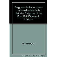 Enigmas de las mujeres mas malvadas de la historia/ Enigmas of the Most Evil Women in History