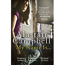 [(My Name Is...)] [ By (author) Alastair Campbell ] [January, 2014]