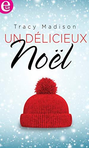 Un délicieux Noël (E-LIT) par [Madison, Tracy]