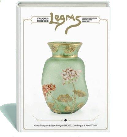 Legras: François-Théodore Legras verrerie artistique et populaire française