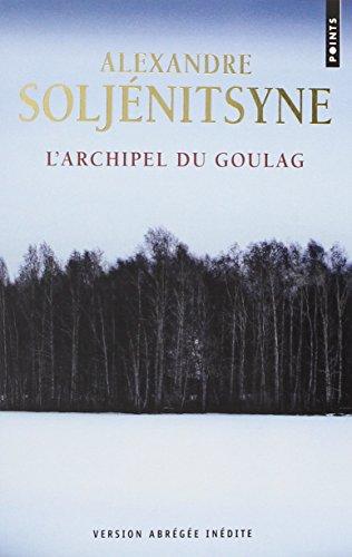 L'Archipel du goulag par Aleksandr isaevitch Soljenitsyne