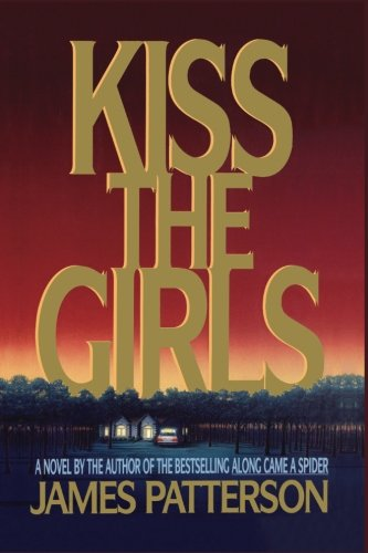Kiss the Girls (Alex Cross) por James Patterson