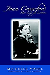Joan Crawford: Her Life in Letters by Michelle Vogel (2005-05-10)