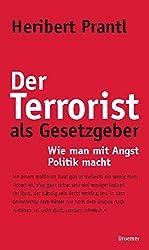 Der Terrorist als Gesetzgeber: Wie man mit Angst Politik macht