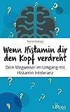 Wenn Histamin dir den Kopf verdreht: Dein Wegweiser im Umgang mit der Histaminintoleranz (Teil 2) | Lebensqualität gewinnen!