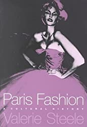 Paris Fashion: A Cultural History by Valerie Steele (1998-12-24)