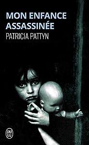 Mon enfance assassinée. Le long martyr d'une petite fille du nord de la France