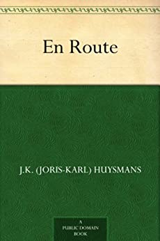 En Route (English Edition) par [Huysmans, J.K. (Joris-Karl)]